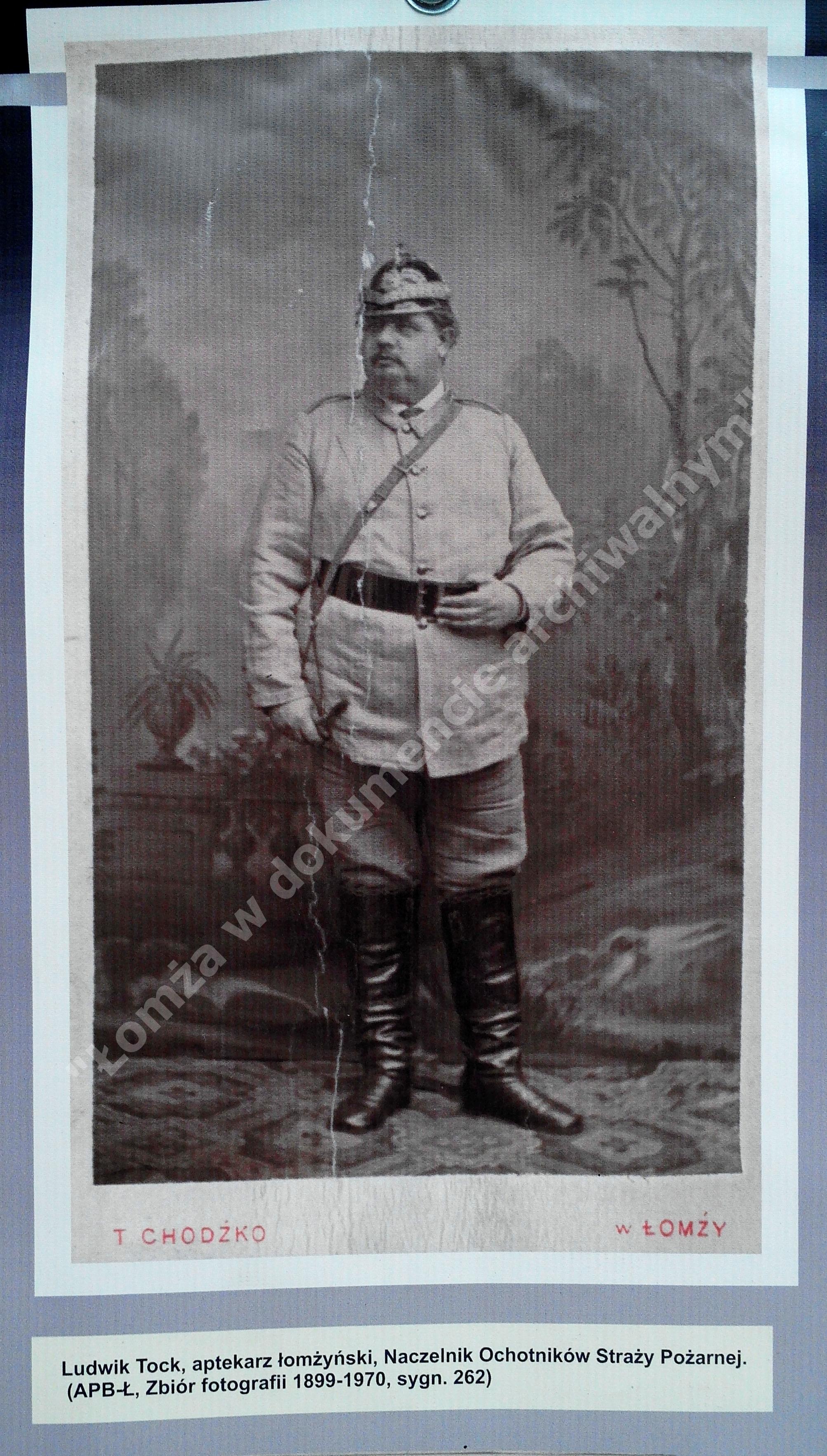 Ludwik Tock, aptekarz - Naczelnik Ochotników Straży Pożarnej w Łomży